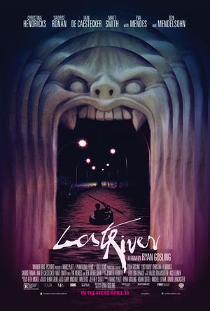 Lost River is Ryan Gosling's directorial debut.