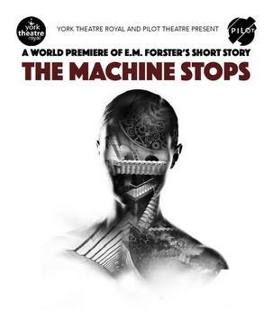 Pilot Theatre perform their adaptation of The Machine Stops.