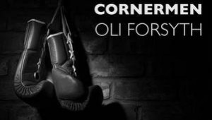 Oli Forsyth's play follows three boxing trainers as they pin their hopes on one journeyman.